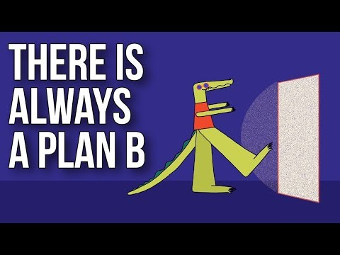 There Is Always A Plan B