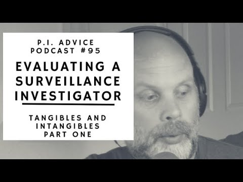 Evaluating a Surveillance Investigator and What Should be Considered- Podcast #95 Part 1