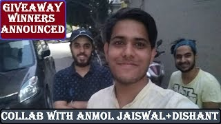 Giveaway Winners announced 16 June 2018 + Collab with Anmol Jaiswal and Dishant ( UNWIRED)
