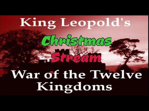 War Of The 12 Kingdoms - King Leopold Christmas Livestream!