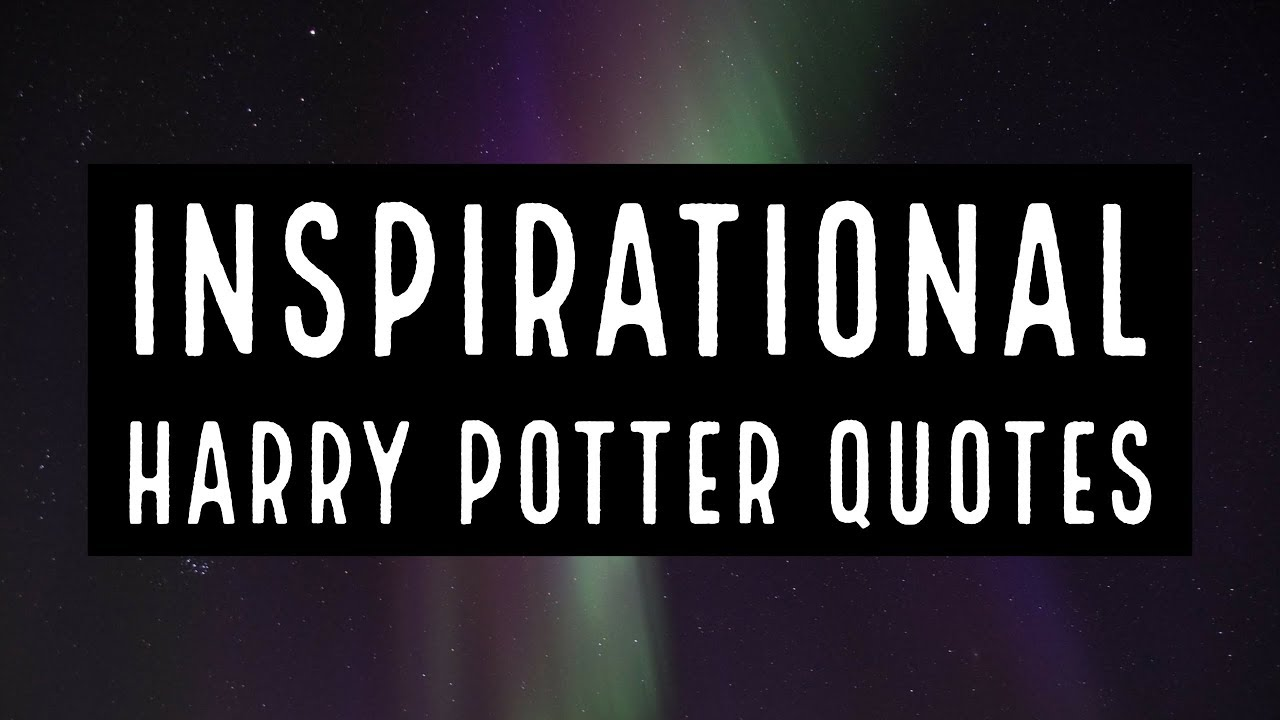 10 Inspirational Harry Potter Quotes Youtube