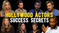 Hollywood Actors Share Their Success Secrets