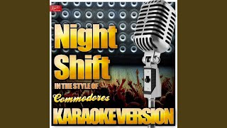 Night Shift (In the Style of Commodores) (Karaoke Version)