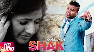 Shak | Audio Song | Yaar Munish | Punjabi Latest Song 2017 | Speed Records