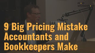 9 big pricing mistakes accountants and bookkeepers make