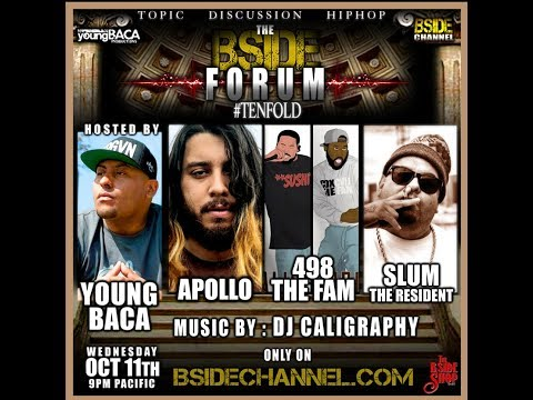 BSIDE FORUM ~ Apollo ~ 498 the Fam ~ Slum the Resident ~ 10/11/17