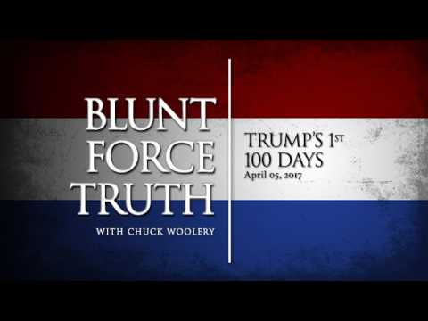 Blunt Force Truth Minute – Trump's 1st 100 Days