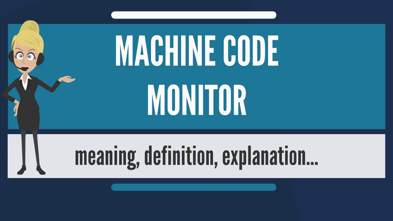 what is machine code monitor what does machine code monitor mean