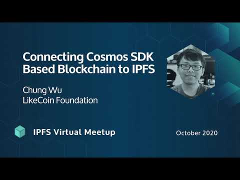Connecting Cosmos SDK Based Blockchain to IPFS with Chung Wu