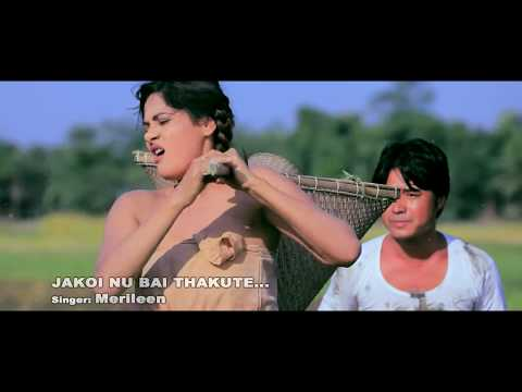 JAKOI NU BAI THAKUTE by Merileen | New Assamese Music Video | 2017 | HD