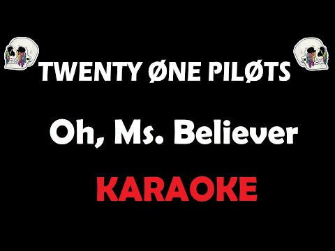 Twenty One Pilots - Oh, Miss Believer (Karaoke)