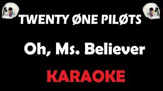 Twenty One Pilots - Oh, Miss Believer (Karaoke)