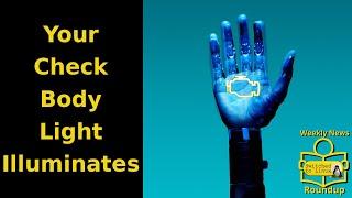 Your Check Body Light Illuminates   Weekly News Roundup
