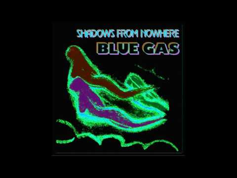 Blue Gas - Shadows From Nowere