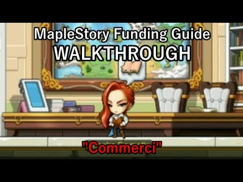 "MapleStory Funding Guide WALKTHROUGH 2018 Episode 7: ""Commerci"""