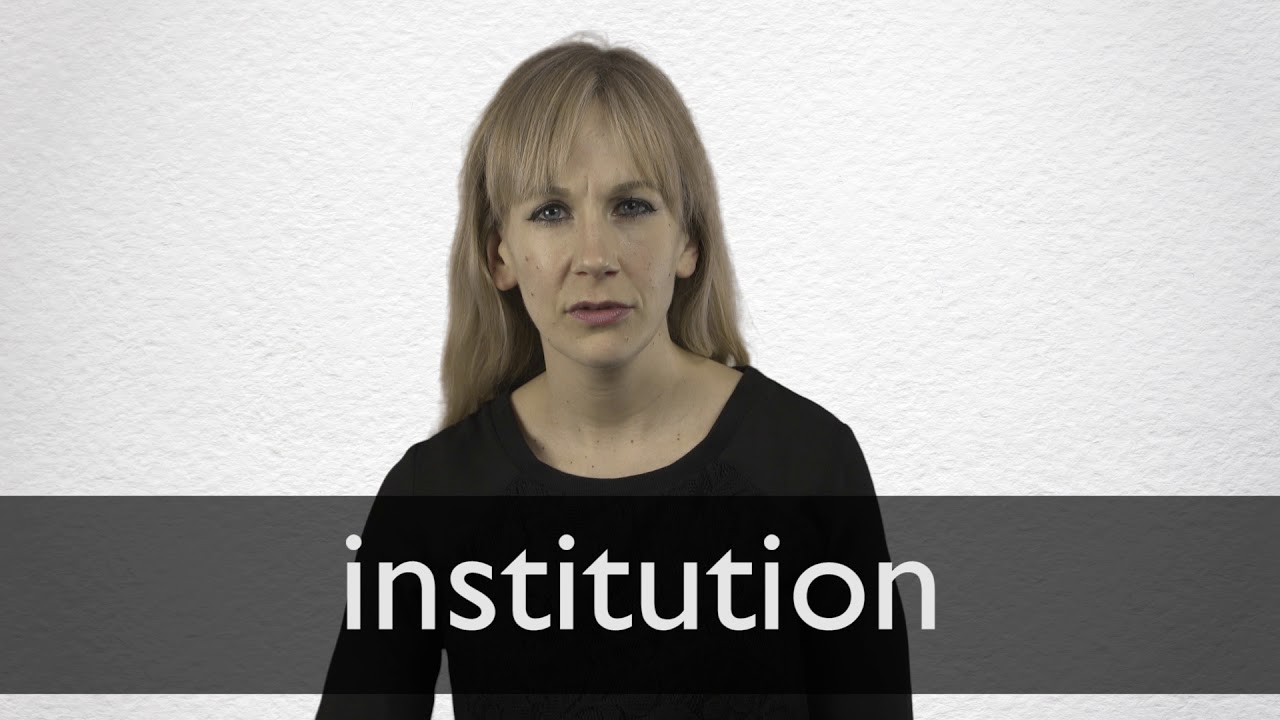 How to pronounce INSTITUTION in British English