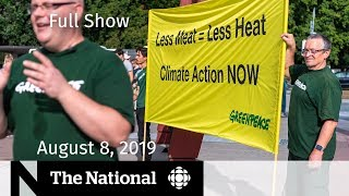 The National for August 8, 2019 — Fugitive's Family Speaks, Climate Report: Eat Less Meat