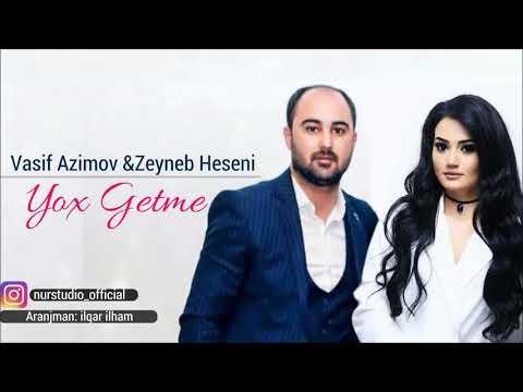 Vasif Azimov & Zeyneb Heseni - Yox Getme (2018)