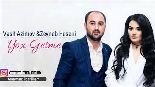 Vasif Azimov & Zeyneb Heseni - Yox Getme (2018) Resimi