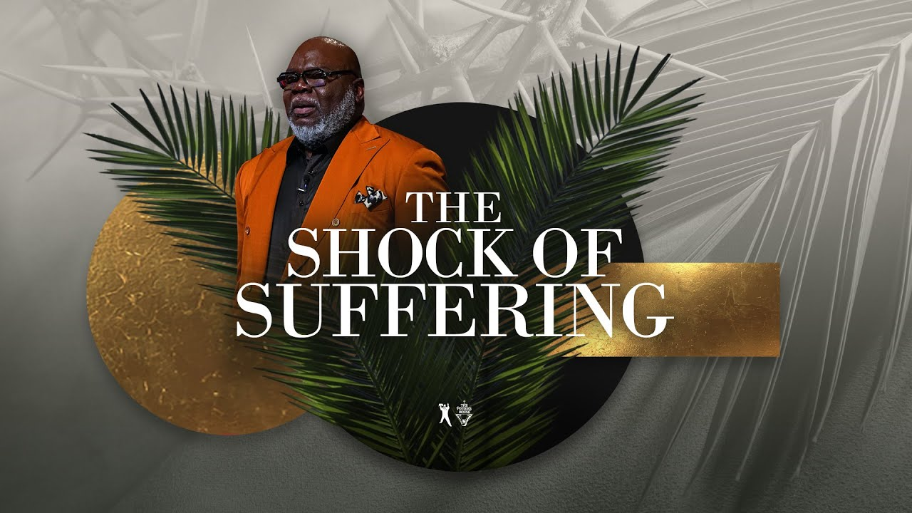 Download The Shock of Suffering - Bishop T.D. Jakes