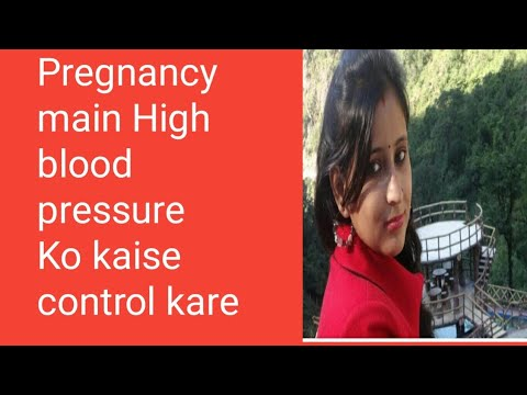 How to control high blood pressure during pregnancy?High BP se pregnancy me kya risk hote hain ?