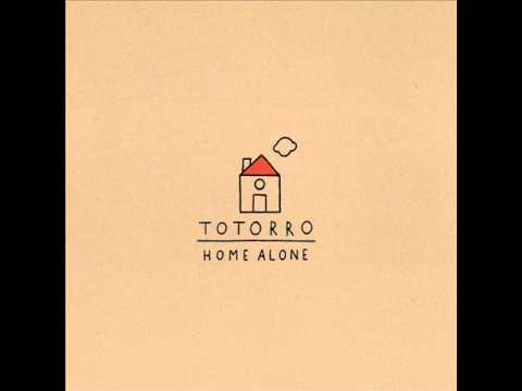 Totorro - Home Alone [Full Album]