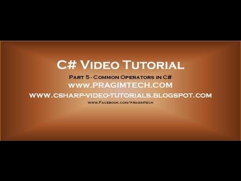 Part 5 - C# Tutorial - Common Operators in c#.avi