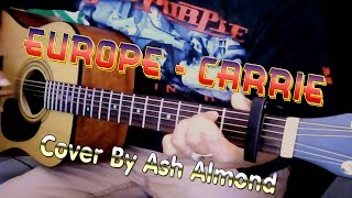 ♪♫ Europe - Carrie - Acoustic Guitar / Cover By Ash Almond