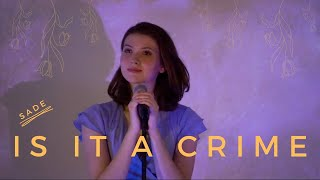 Is It A Crime - Sade (Cover) by Clara Hawn