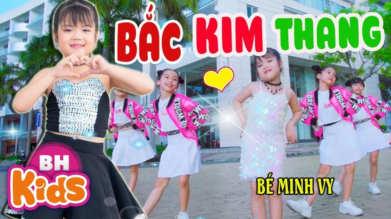 BẮC KIM THANG ♫ Bé Minh Vy ♫ Nhạc Thiếu Nhi Nhảy Cực Đẹp [MV 4K]