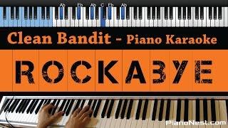 Clean Bandit - Rockabye feat. Sean Paul & Anne-Marie - LOWER Key (Piano Karaoke / Sing Along)