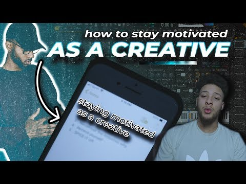 How To Stay Motivated As A Creative