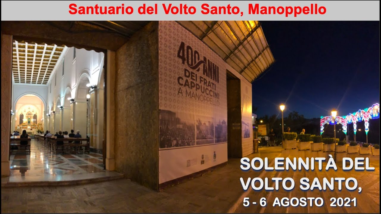 SOLEMNITY OF THE VOLTO SANTO - MANOPPELLO, ITALY AUGUST 6, 2021.