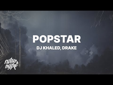 DJ Khaled - Popstar (Lyrics) ft. Drake