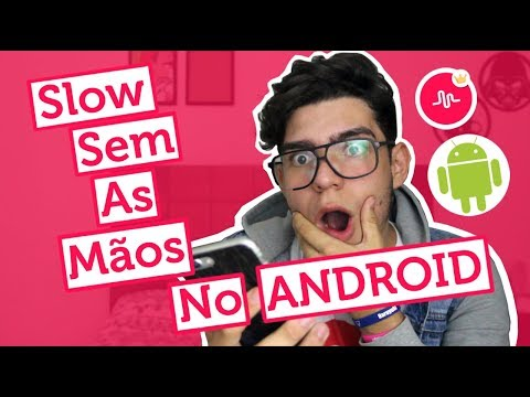 Slow Sem As Mãos No Android / Musical.ly