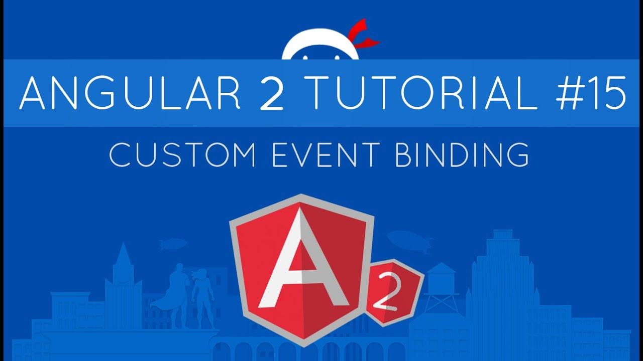 Angular 2 Tutorial #15 - Custom Event Binding (& @Output)