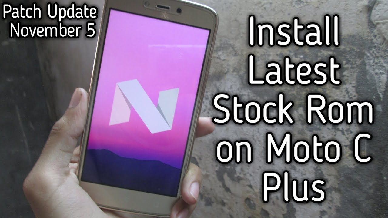 Install Latest Stock Rom on Moto C Plus   How to install Latest Stock on  Moto C Plus