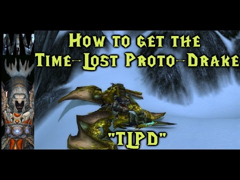 "[World of Warcraft] How to get the Time-Lost Proto-Drake ""TLPD"" Mount"