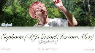 Han|rom|eng  Jungkook  정국  - Euphoria  Dj Swivel Forever Mix   Color Coded Lyri