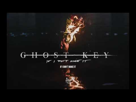 Ghost Key - If I Don't Make It