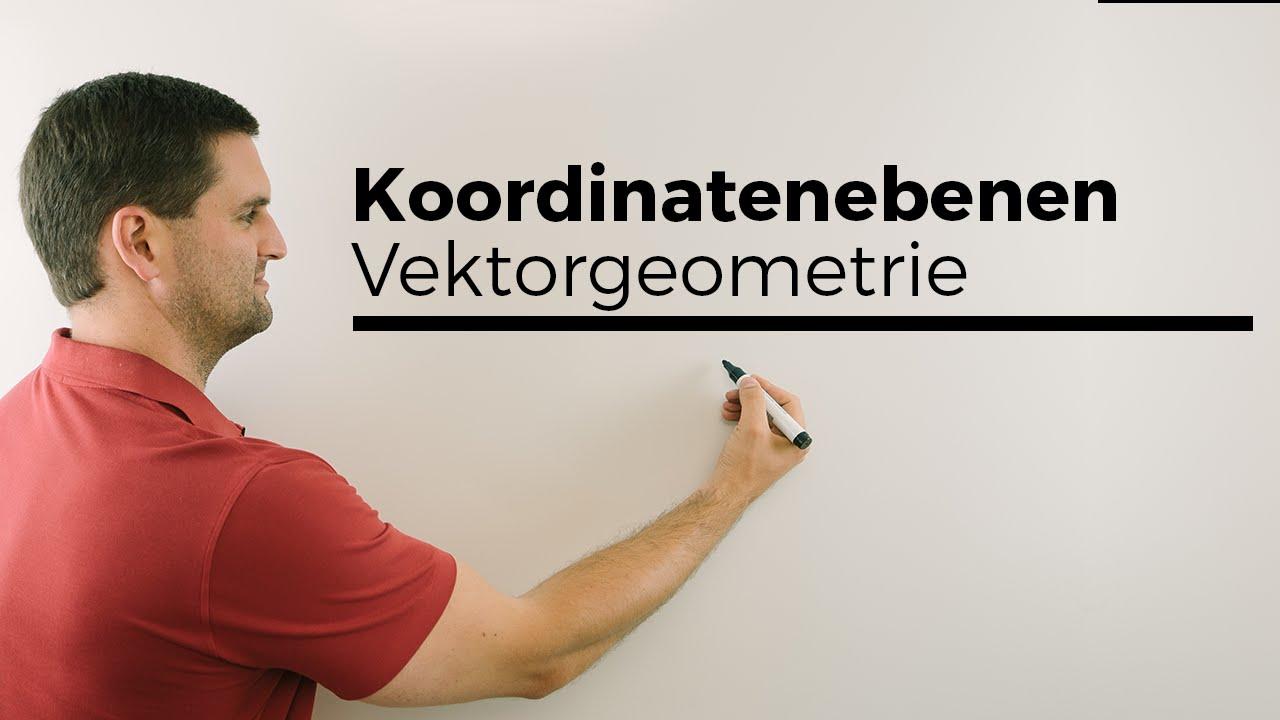Koordinatenebenen Vektorgeometrie Analytische Geometrie Mathe