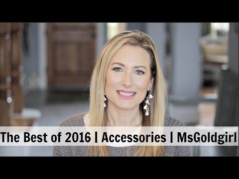 Best of 2016 | Accessories | MsGoldgirl