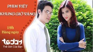 19h00: Phim Việt khung giờ vàng | TodayTV