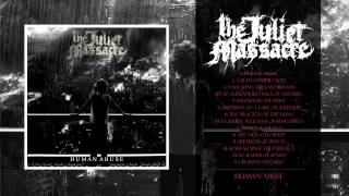 The Juliet Massacre - Human Abuse (Full Album 2015)