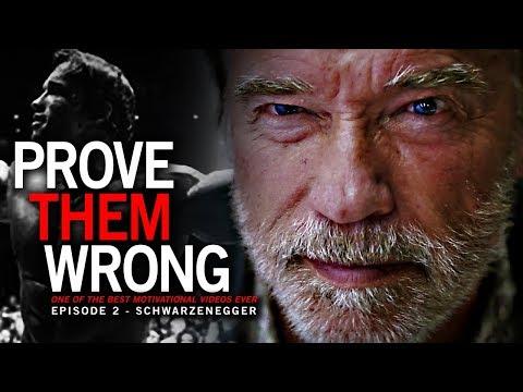 Arnold Schwarzenegger - PROVE THEM WRONG Motivational Video #2 -  One of the BEST SPEECH VIDEOS