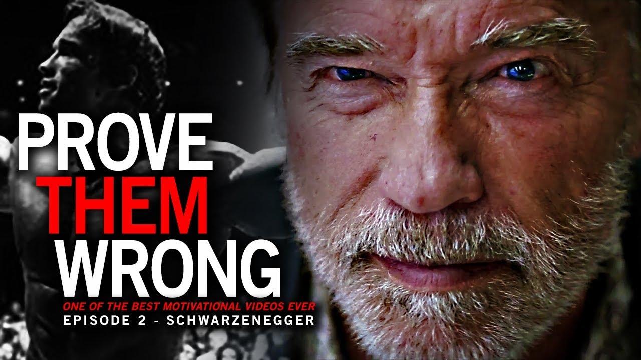 Arnold Schwarzenegger Prove Them Wrong Motivational Video 2 One Of The Best Speech Videos