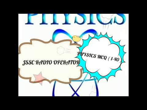 JSSC RADIO OPERATOR PHYSICS 1-40 questions in 5 minutes