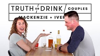 Couples Play Truth or Drink (Mackenzie & Iver) | Truth or Drink | Cut
