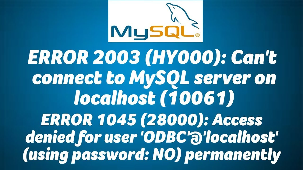 ERROR 2003 (HY000): Can't connect to MySQL server on localhost (10061)