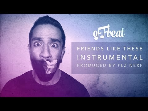 Offbeat - Friends Like These Instrumental (Produced by Plz Nerf)